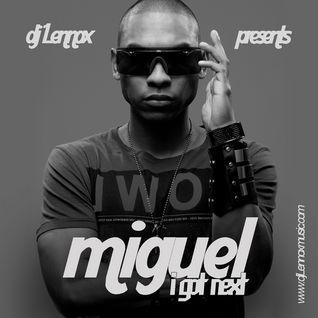 Miguel - I Got Next