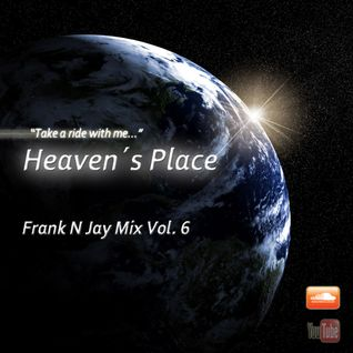 Heaven´s Place - Frank N Jay Mix Vol. 6