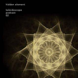 Hidden Element – Kaleidoscope Podcast 02 w/ Detail