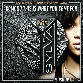 Calvin Harris ft Rihanna Vs Sound Of Legend - Komodo This Is What You Came For (Da Sylva Mashup)