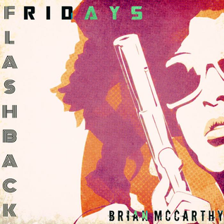 Flashback Friday (80s, 90s, 00s) [Mixed by Brian McCarthy]