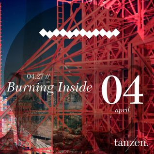 Tanzen. Guest Mix: Burning Inside (2012-04-27)