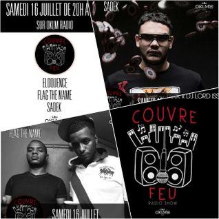 Couvre Feu Radio Show ft SADEK x ELOQUENCE x FLAG THE NAME (Episode14 Saison1) #OklmRadio