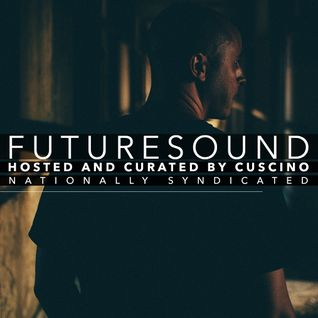 FutureSound with CUSCINO | Episode 057 (Orig. Air Date: 07.09.2016)