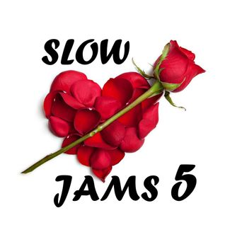 Slow Jams Session #5 21/08/16