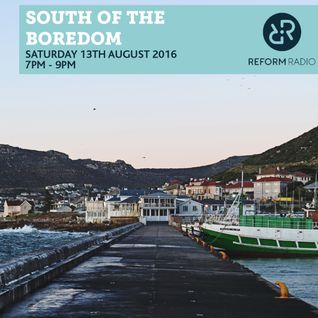 South of the Boredom 13th August 2016
