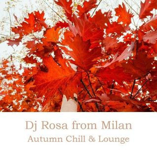 DJ Rosa from Milan - Autumn Chill & Lounge