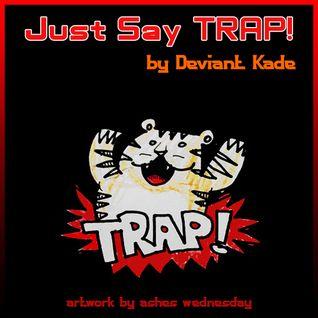 Just Say Trap!