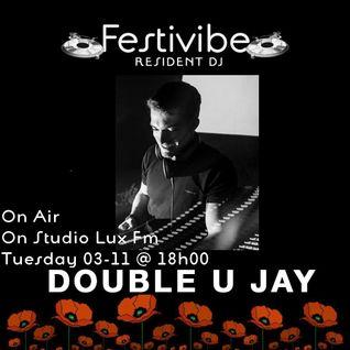 Festivibe Radio Show 008 Double U Jay
