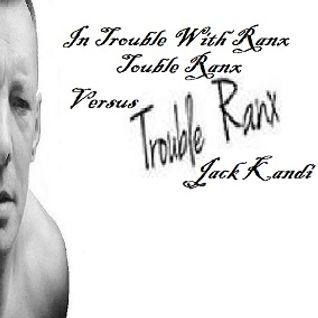 Kandi In Trouble With Ranx (collaboration set @1159.fm radio with Paul Trouble Ranx & Jack Kandi
