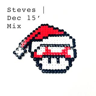 Steves | Dec 15' Mix