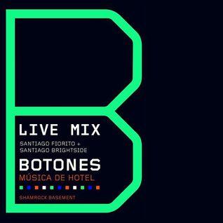 SANTI FIORITO - BRGHT (Live Mixed en Botones - Shamrock Basement 02.10.14)