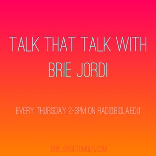 Talk That Talk with Brie Jordi: Episode 1