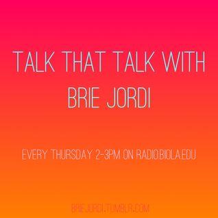 Talk That Talk with Brie Jordi: Episode 1