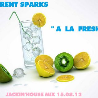 Laurent Sparks - A La Fresh - Jackin'house mix 15.08.12