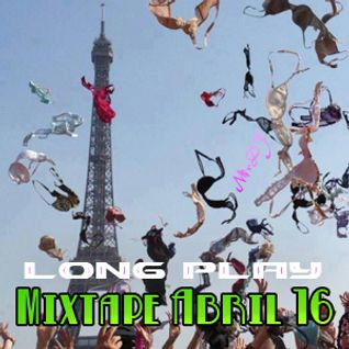 Long Play MIXTAPE Abril 2016