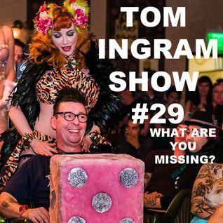 Tom Ingram Show #29