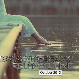 Kaan Koray - Relaxed Time [October 2013]
