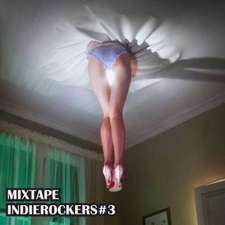 MIXTAPE INDIEROCKERS#3