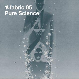 fabric 05: Pure Science 30 Min Radio Mix