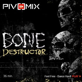 PIVOMIX - Bone Destructor