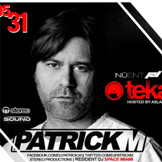 TEKA Radio presented by Nu Ent - Patrick M Live @ Lima 5.31.13