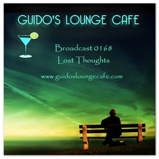 Guido's Lounge Cafe Broadcast 0168 Lost Thoughts (20150522)