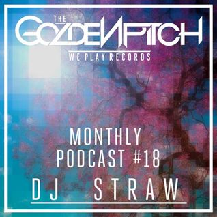 The Golden Pitch - Monthly Podcast #18 ( Mixed by DJ Straw )