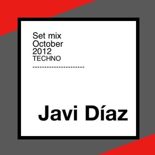 Javi Diaz - Set Mix Techno October 2012