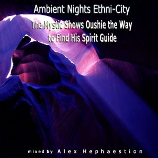 Ambient Nights - Ethni-City CD05-[The Mystic Shows Oushie the Way to Find His Spirit Guide]