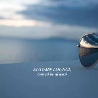 AUTUMN LOUNGE (mixed by dj ienz)