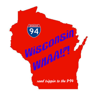 Wisconsin Whaa!?! - road trippin' tunes