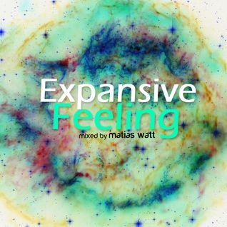EXPANSIVE FEELING mixed by Matías Watt