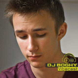DJ Boghy @ Vibecast Sessions #132 - VibeFM Romania