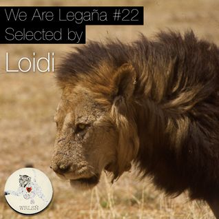 Loidi #22 We Are Legaña