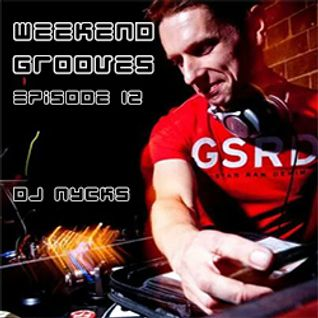 Weekend Grooves - Guest Podcast Episode 12 - Dj Nycks