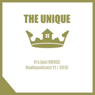The Unique - It's just HOUSE - Radiopodcast - 11 / 2015
