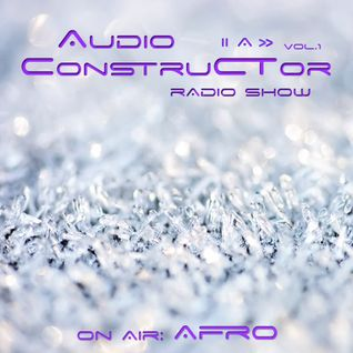 Audioconstructor radio show | on air : Afro [AC001]