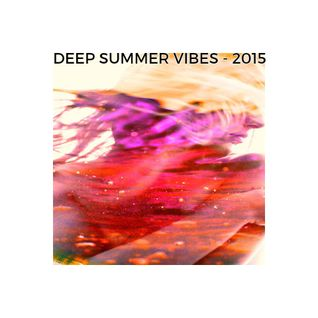 Deep Summer Vibes - 2015