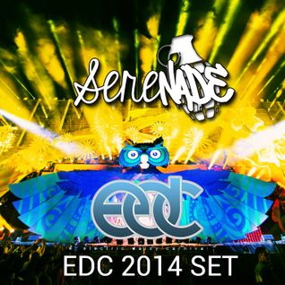 Serenade EDC 2014 Set! (Just in case) 11/22/2013
