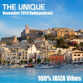 The Unique - 100% Ibiza Vibes - November 2014 Radiopodcast