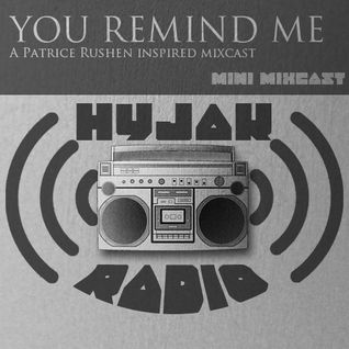 Hyjak Radio - You Remind Me (mini mixcast)