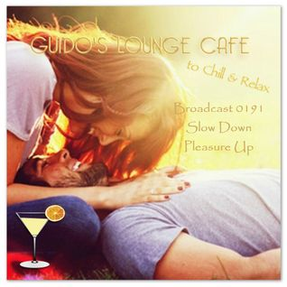 Guido's Lounge Cafe Broadcast 0191 Slow Down Pleasure Up (20151030)