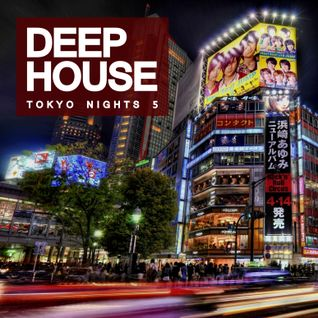 Deep House: Tokyo Nights 5