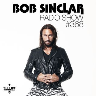Bob Sinclar - Radio Show #368
