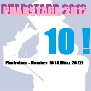 Phabstarr - NUMBER 10 [08.März 2012]