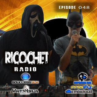 Ricochet Radio Episode 048