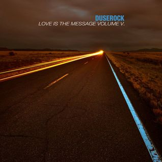 Love Is The Message Volume V
