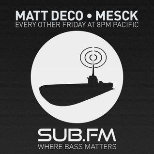 Matt Deco and Mesck on Sub FM - July 31st 2015