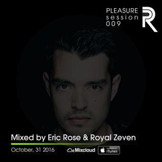 Eric Rose &  Royal Zeven - Pleasure Session 009